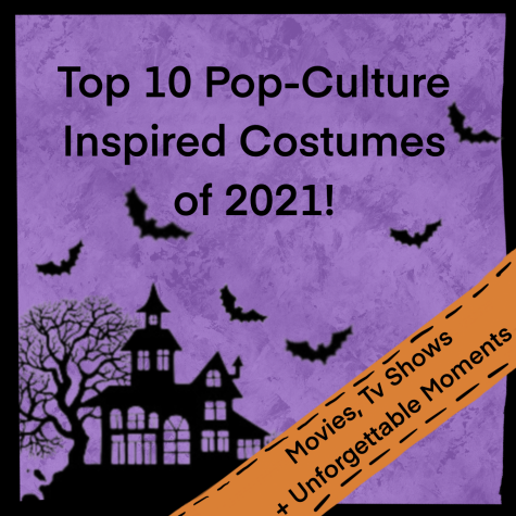 Top 10 Pop-Culture Inspired Costumes of 2021!